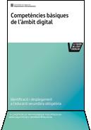 Competències bàsiques de l'àmbit digital Identificació i desplegament a l'educació secundària obligatòria