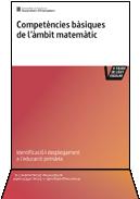 Competències bàsiques de l'àmbit matemàtic Identificació i desplegament a l'educació primària